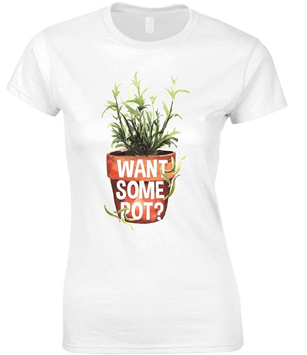 Want Some Pot-Weed Ladies T Shirt