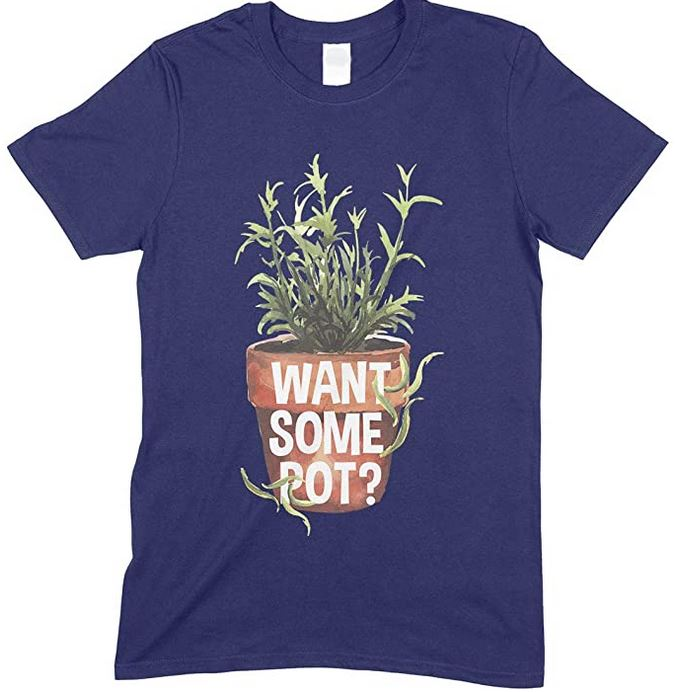 Weed- Want Some Pot - Men's Funny T Shirt