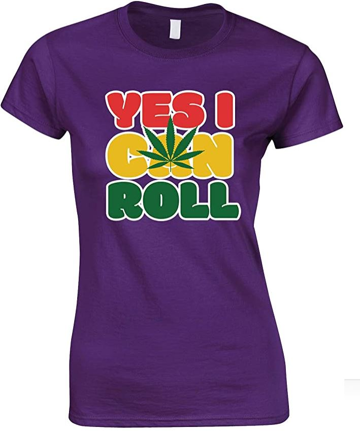Yes I Can Roll Weed-Ladies T Shirt