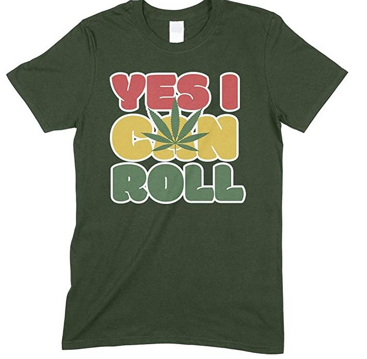Yes I Can Roll Weed Men's Fun T Shirt